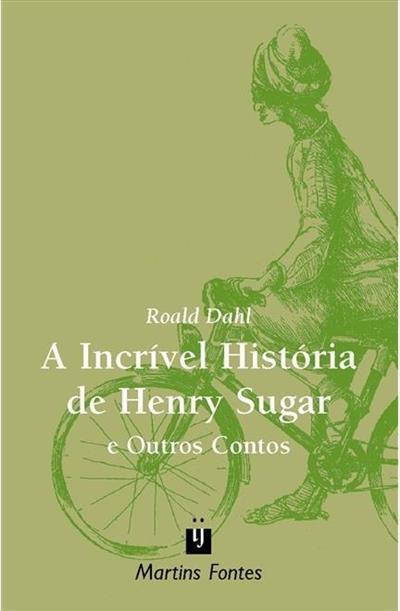 a incrível história de henry sugar